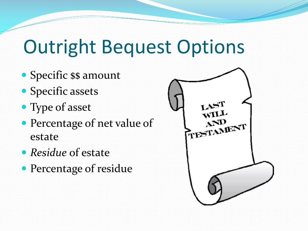 Outright Bequest Options