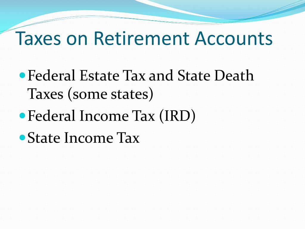 Taxes on Retirement Accounts
