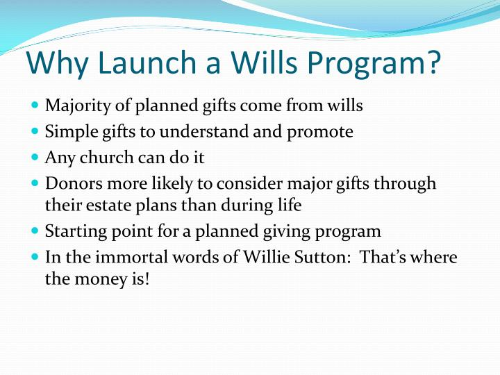 Why launch a wills program