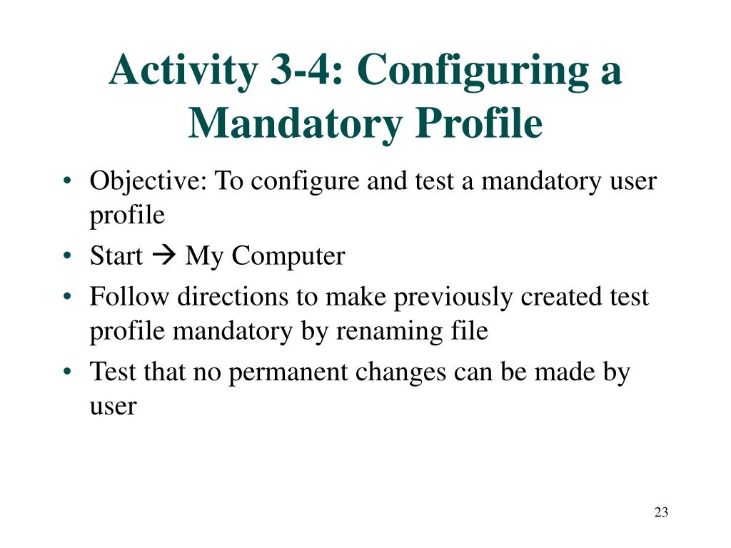 Activity 3-4: Configuring a Mandatory Profile