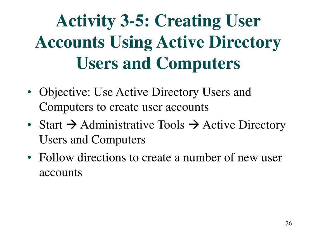 Activity 3-5: Creating User Accounts Using Active Directory Users and Computers