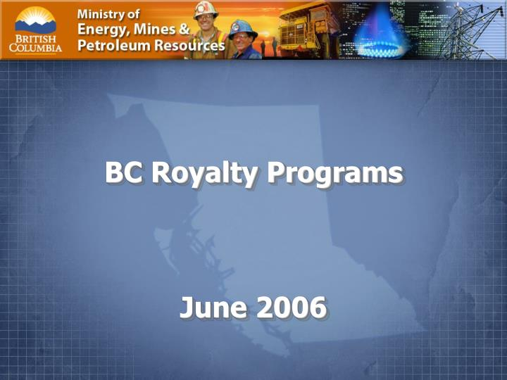 Bc royalty programs june 2006 l.jpg