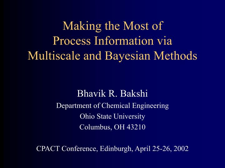 Making the most of process information via multiscale and bayesian methods