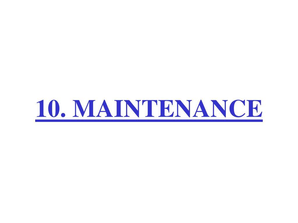 10. MAINTENANCE