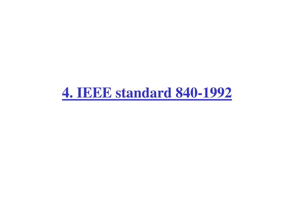 4. IEEE standard 840-1992