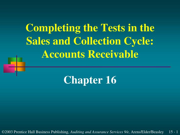 Completing the tests in the sales and collection cycle accounts receivable