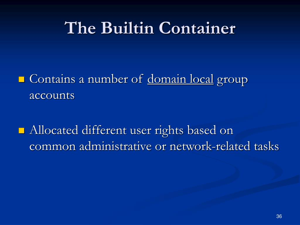 The Builtin Container