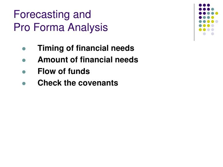 Forecasting and pro forma analysis