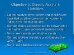 objective 5 classify assets liabilities