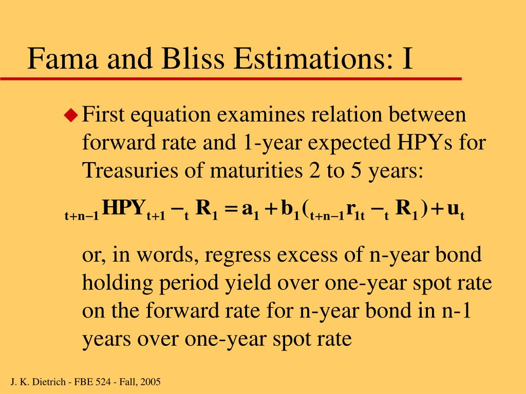 Fama and Bliss Estimations: I