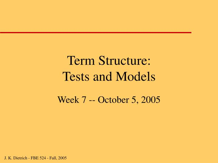 Term structure tests and models l.jpg