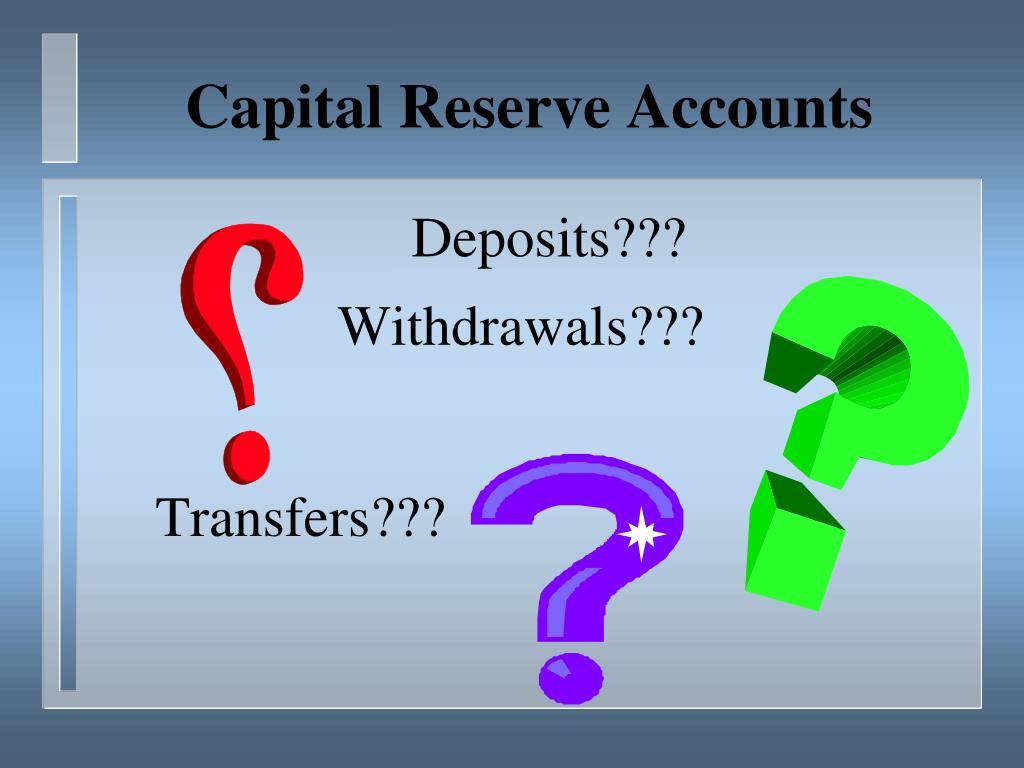 Capital Reserve Accounts