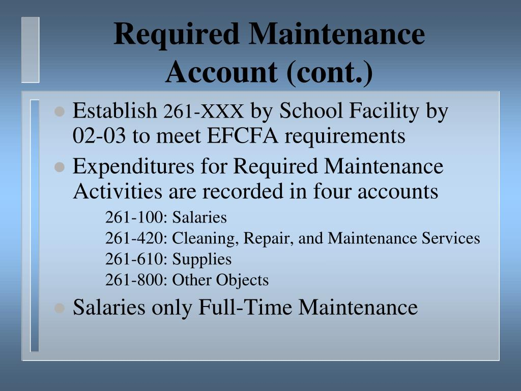 Required Maintenance Account (cont.)