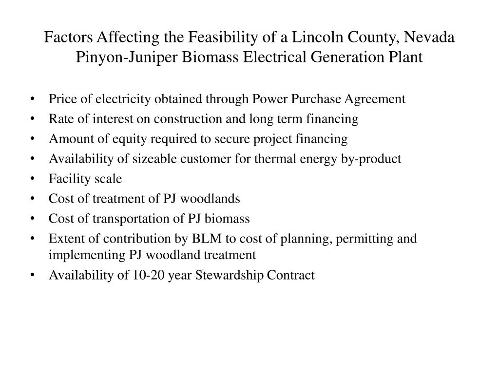 Factors Affecting the Feasibility of a Lincoln County, Nevada Pinyon-Juniper Biomass Electrical Generation Plant