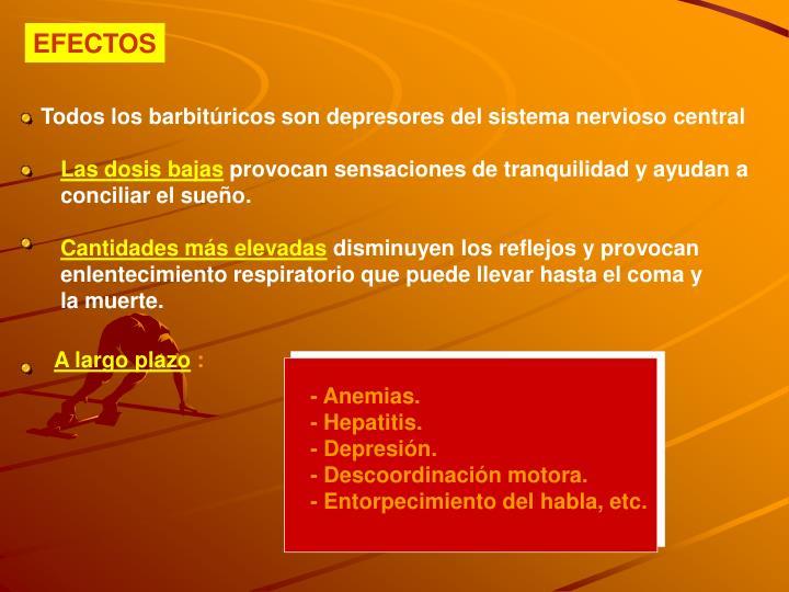 Todos los barbitúricos son depresores del sistema nervioso central