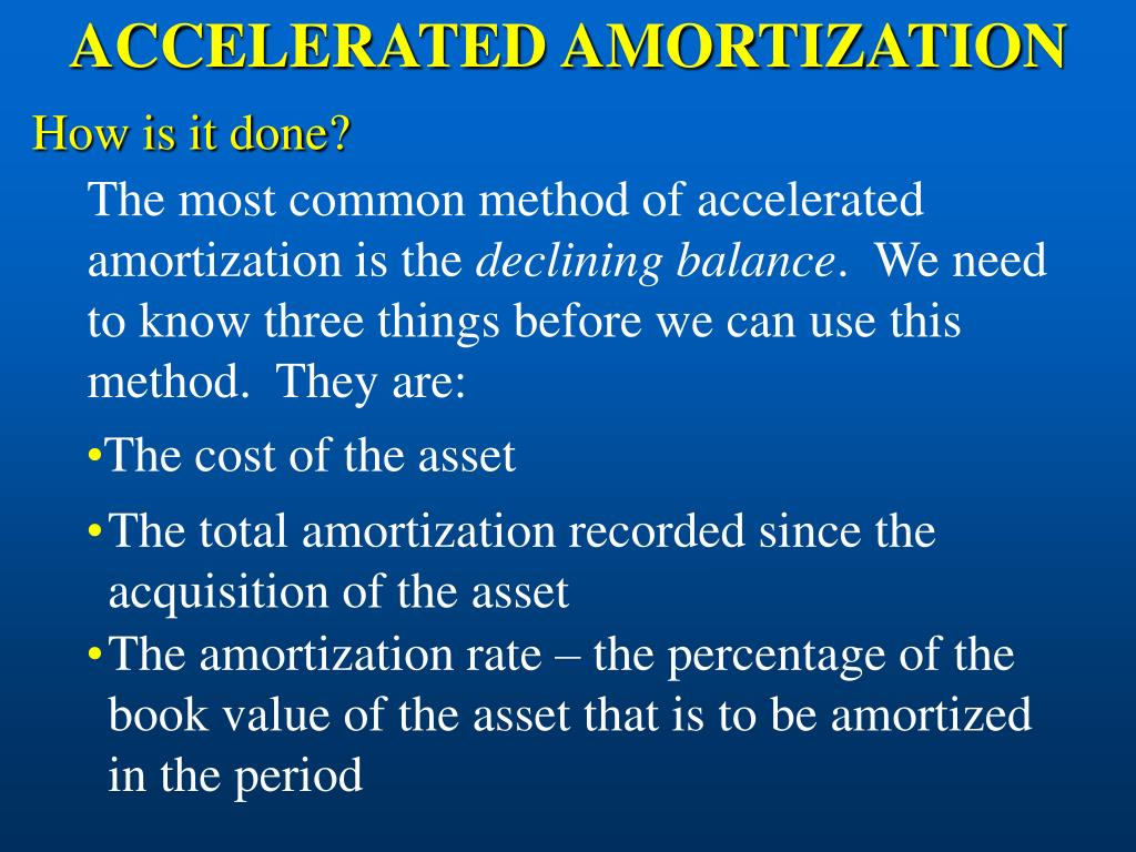 ACCELERATED AMORTIZATION