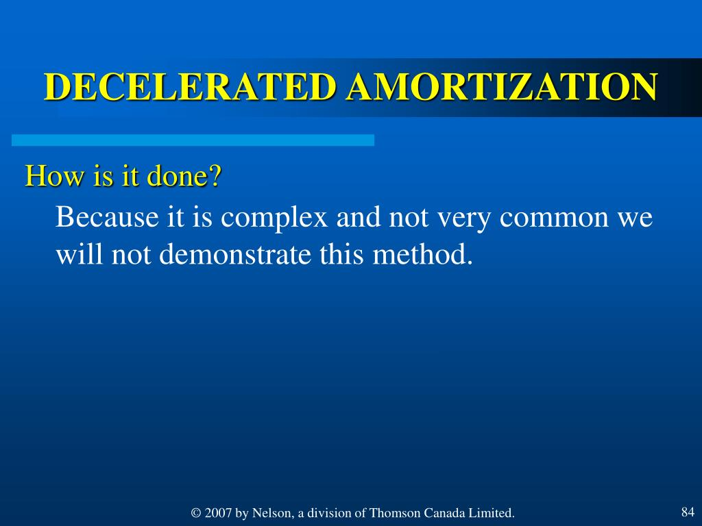 DECELERATED AMORTIZATION