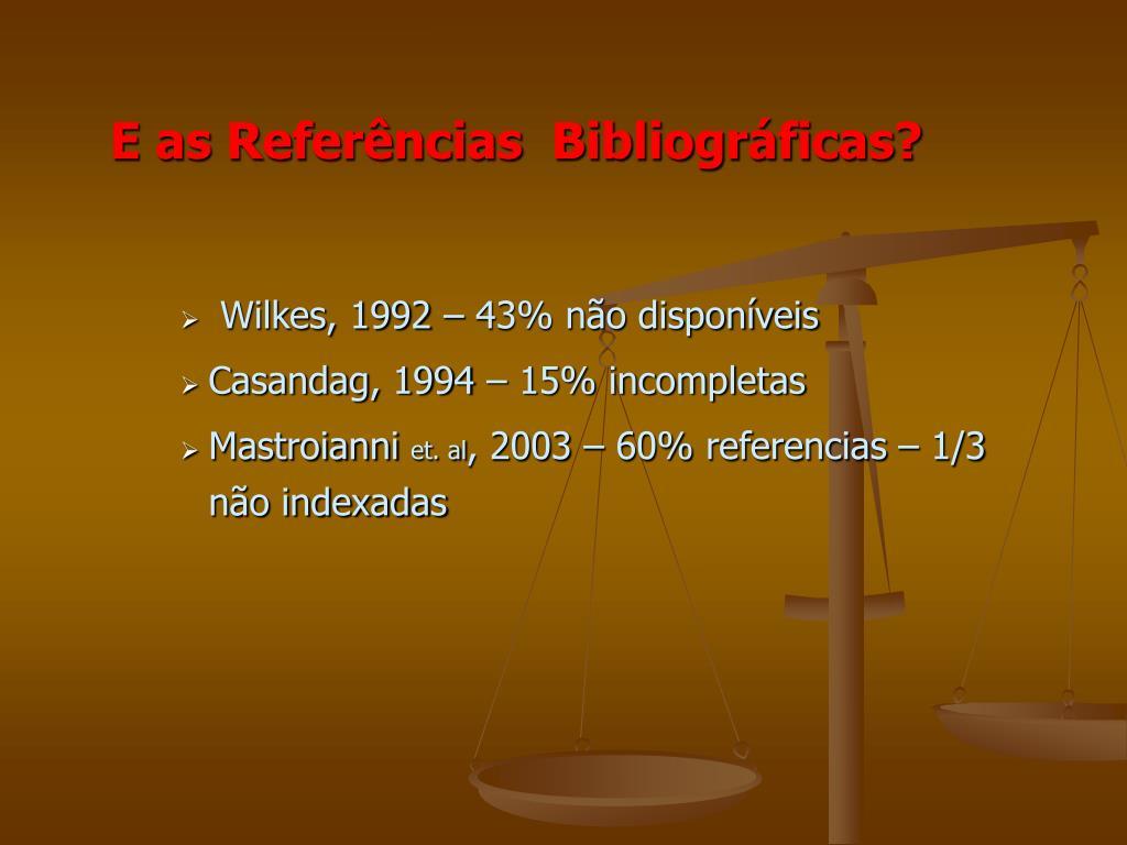 E as Referências  Bibliográficas?