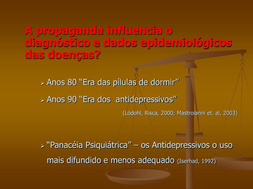 A propaganda influencia o diagnóstico e dados epidemiológicos das doenças?