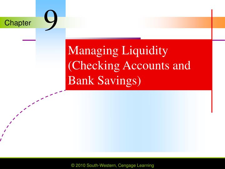 Managing liquidity checking accounts and bank savings