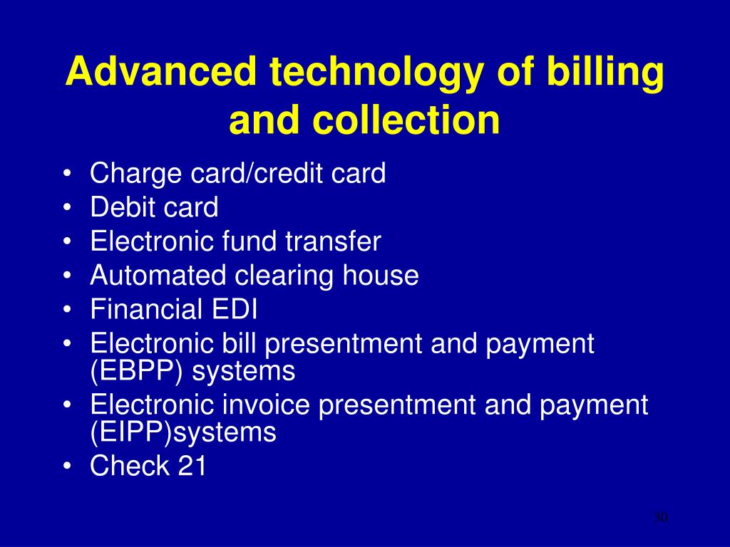 Advanced technology of billing and collection