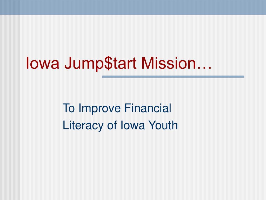 Iowa Jump$tart Mission…