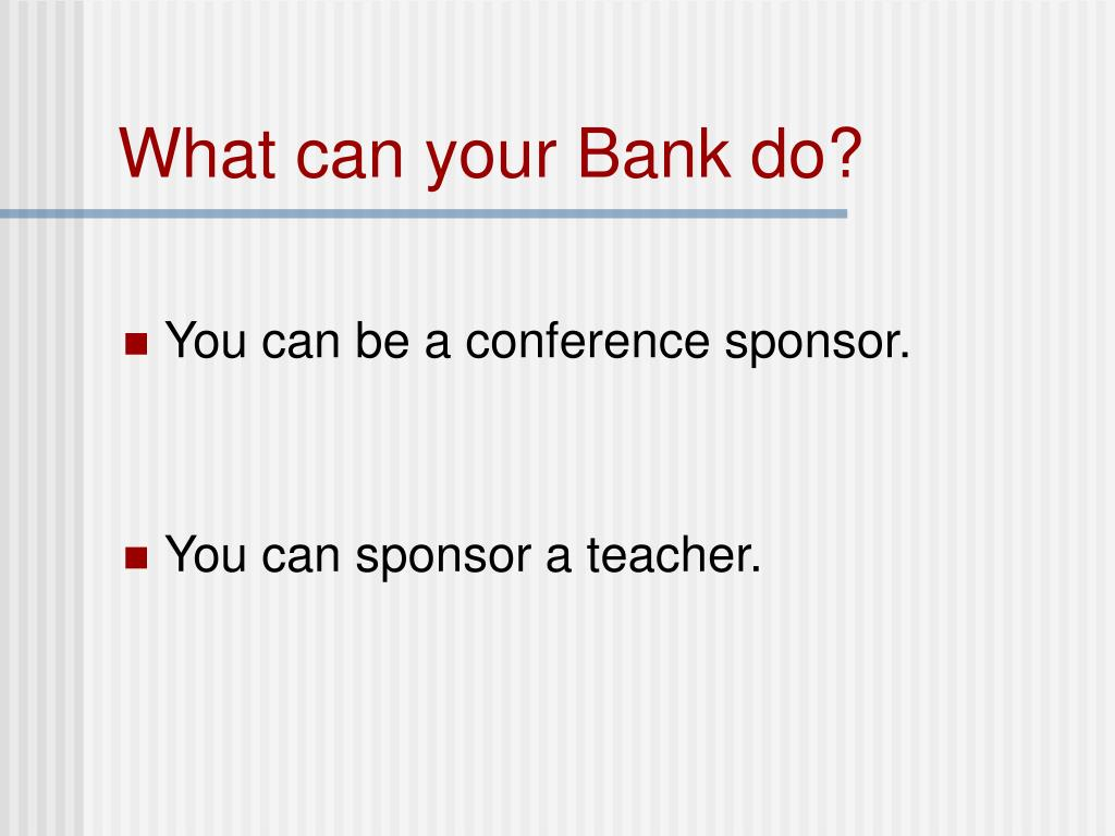 What can your Bank do?