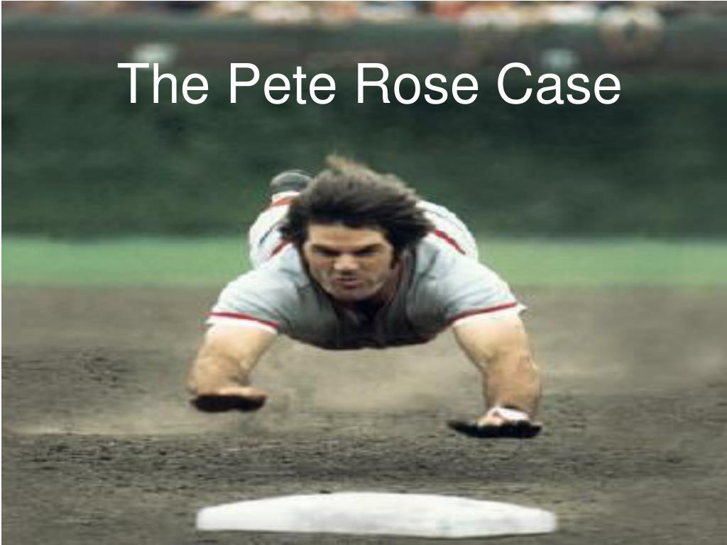 The Pete Rose Case
