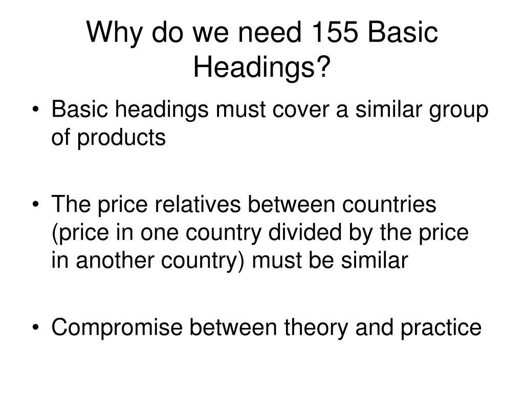 Why do we need 155 Basic Headings?
