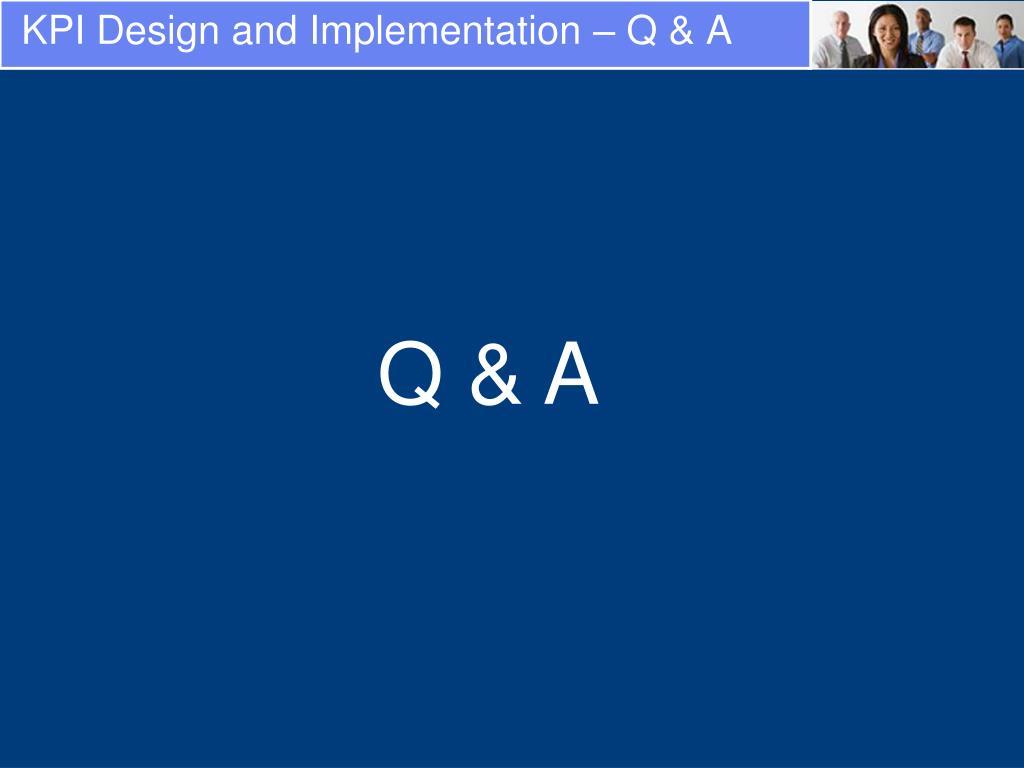 KPI Design and Implementation – Q & A