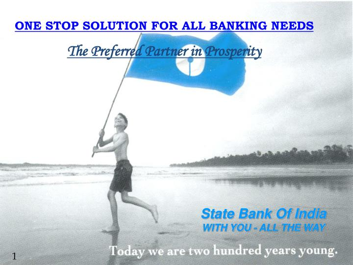 ONE STOP SOLUTION FOR ALL BANKING NEEDS