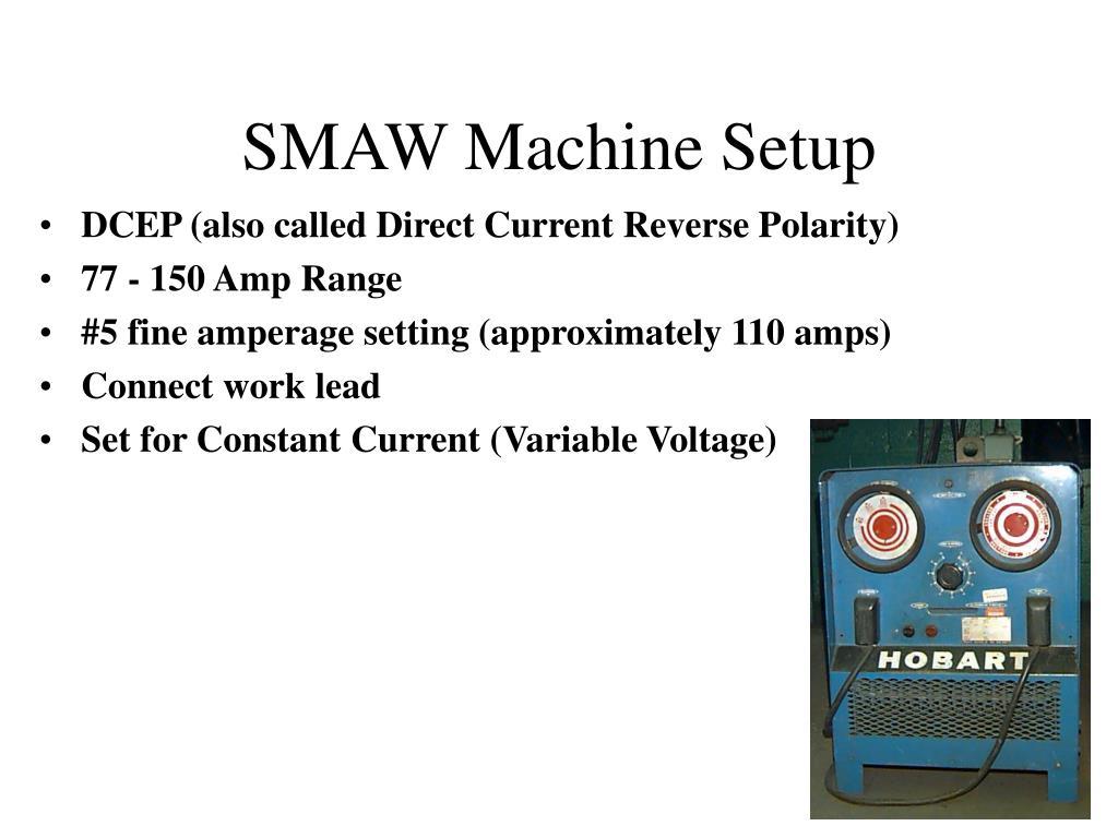 smaw machine
