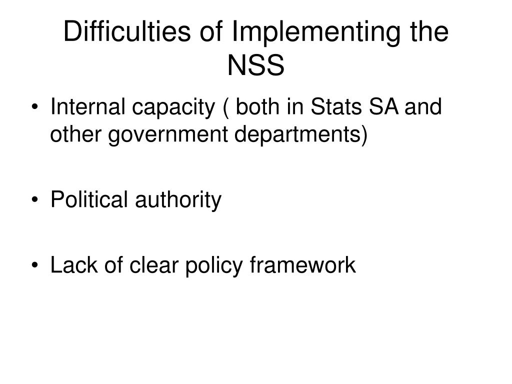 Difficulties of Implementing the NSS