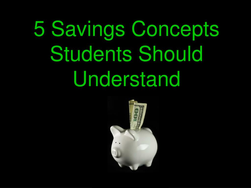 5 Savings Concepts Students Should Understand