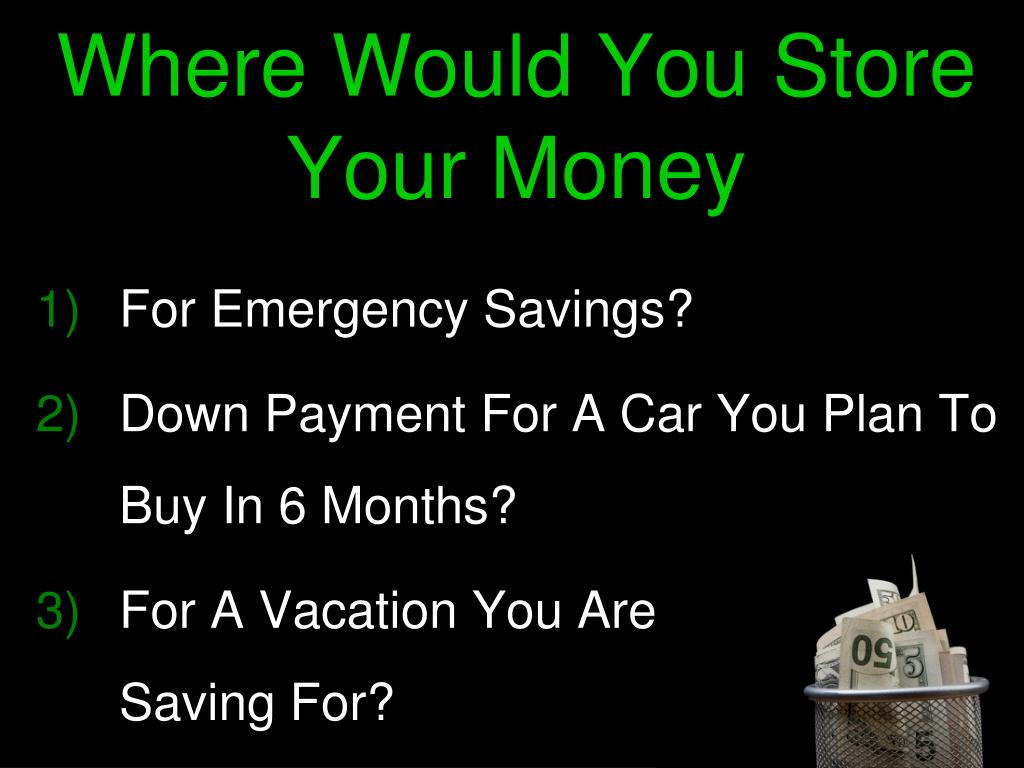 Where Would You Store Your Money