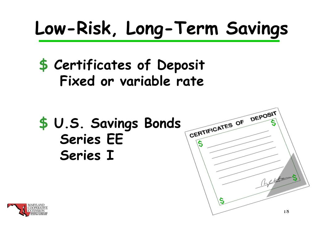 Low-Risk, Long-Term Savings