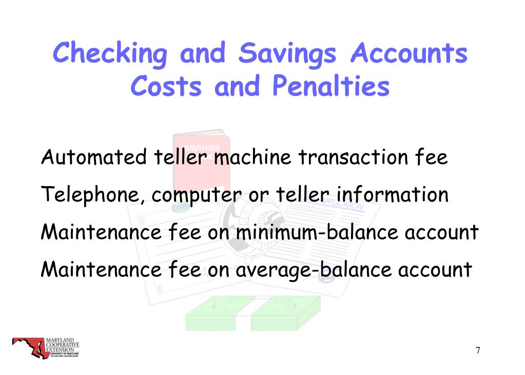 Checking and Savings Accounts Costs and Penalties