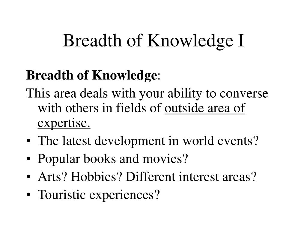 Breadth of Knowledge I