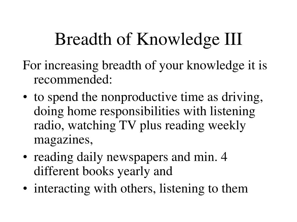 Breadth of Knowledge III