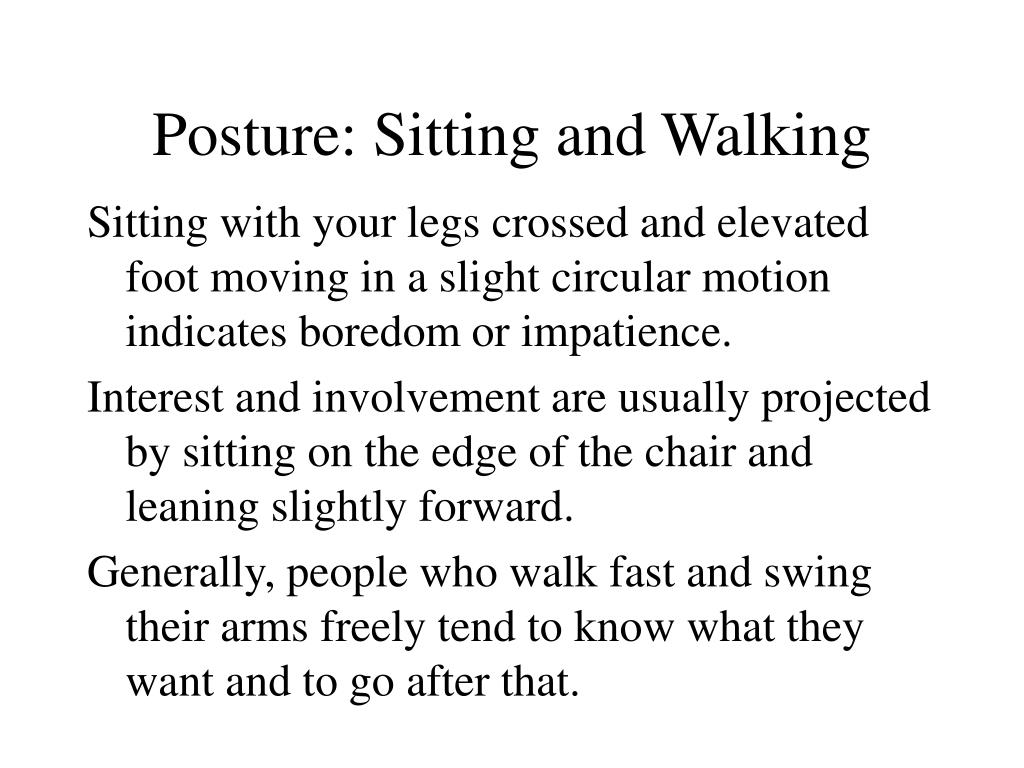 Posture: Sitting and Walking