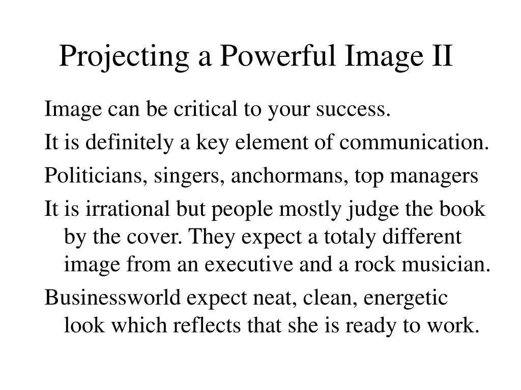 Projecting a Powerful Image II