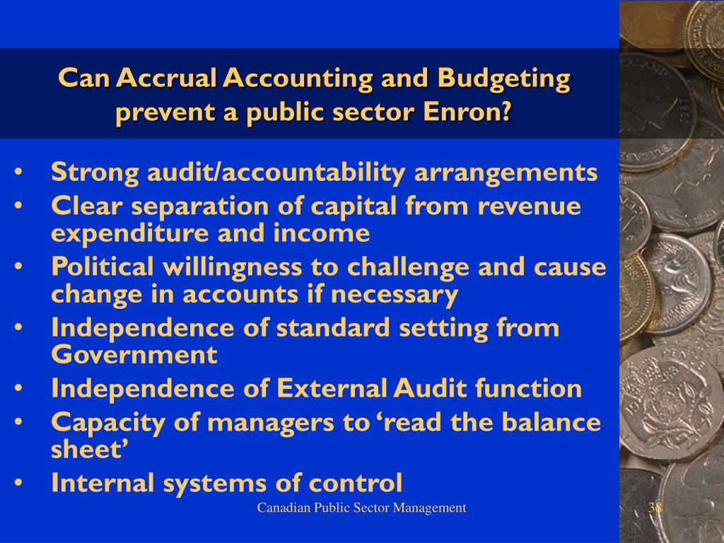 Can Accrual Accounting and Budgeting prevent a public sector Enron?