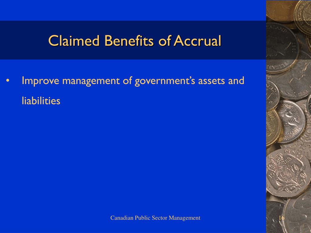 Claimed Benefits of Accrual