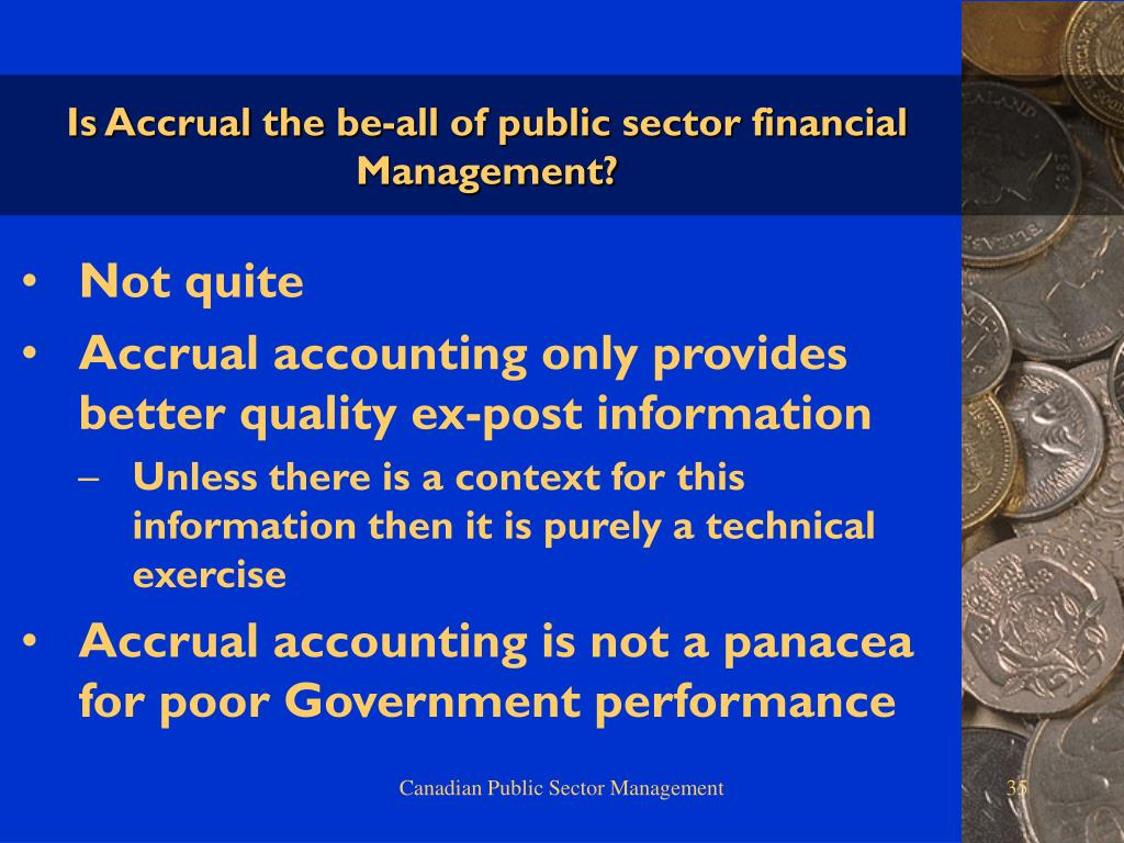 Is Accrual the be-all of public sector financial Management?