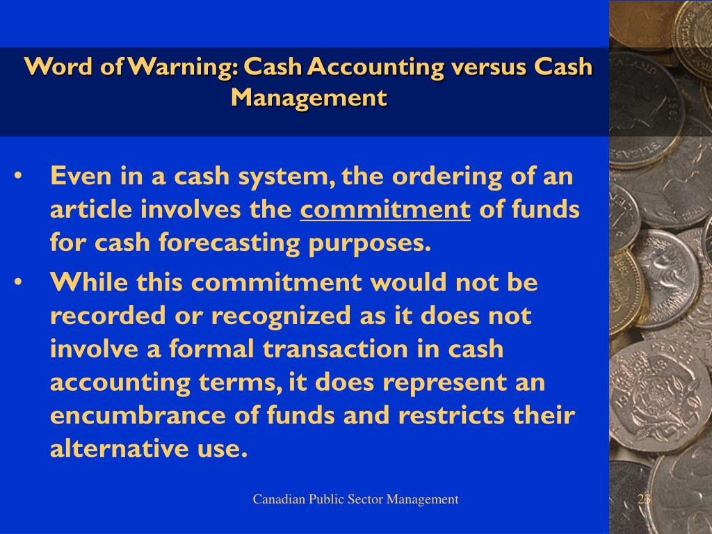 Word of Warning: Cash Accounting versus Cash Management