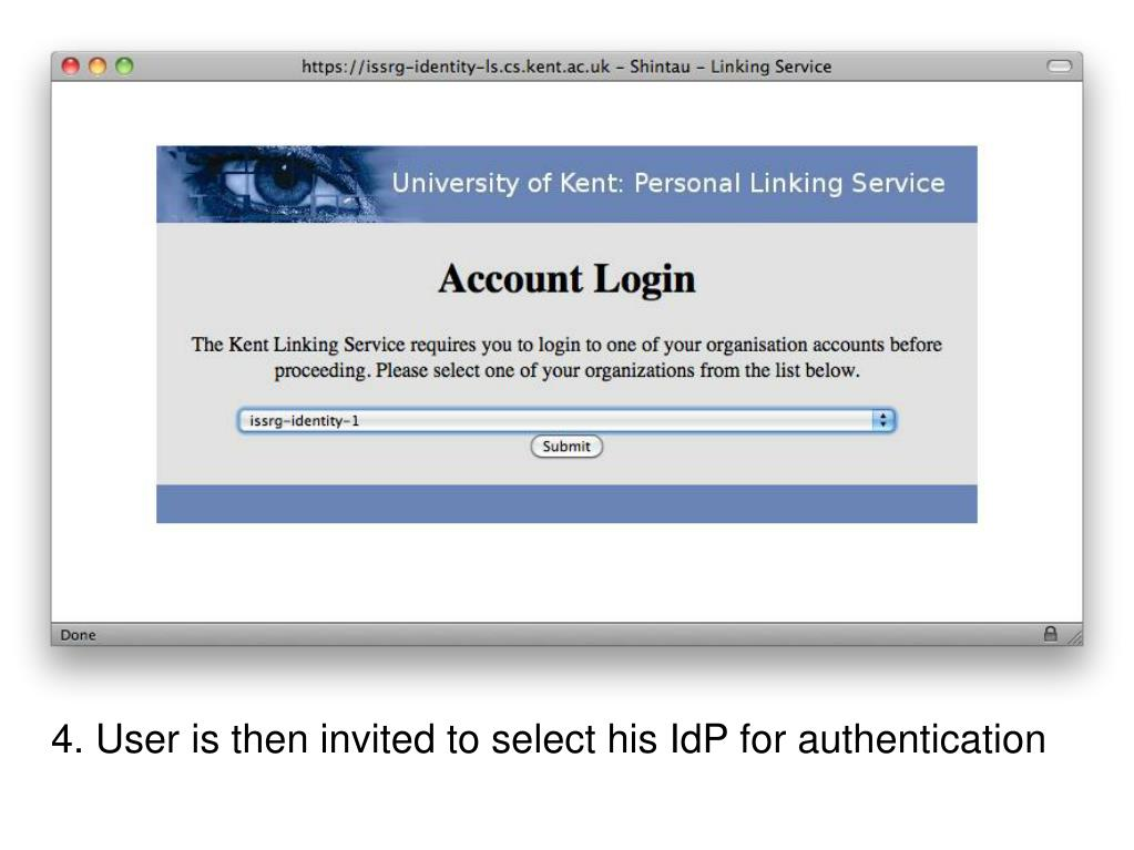 4. User is then invited to select his IdP for authentication