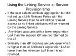 using the linking service at service provision time26