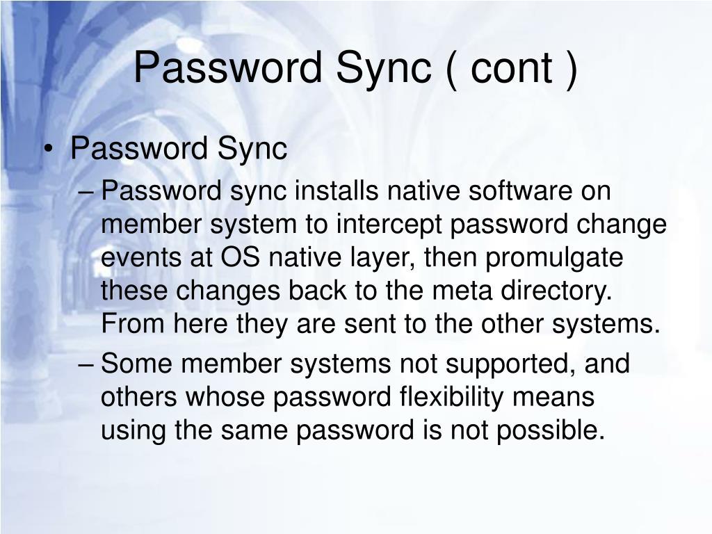 Password Sync ( cont )