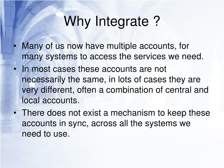 Why integrate