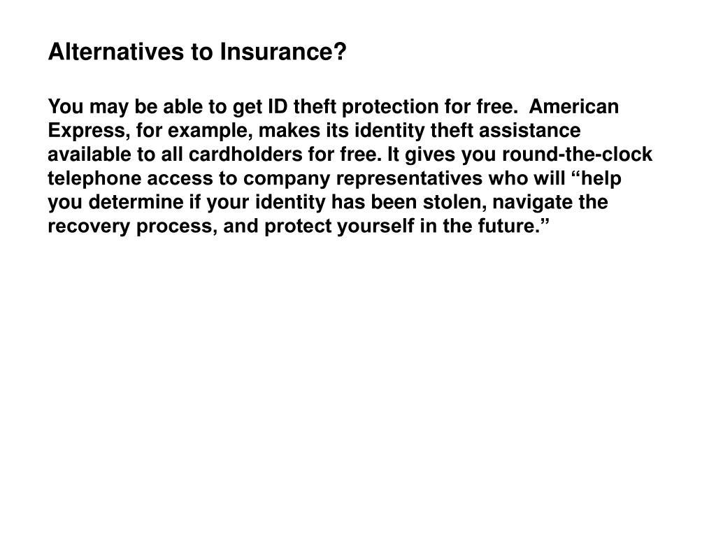 Alternatives to Insurance?